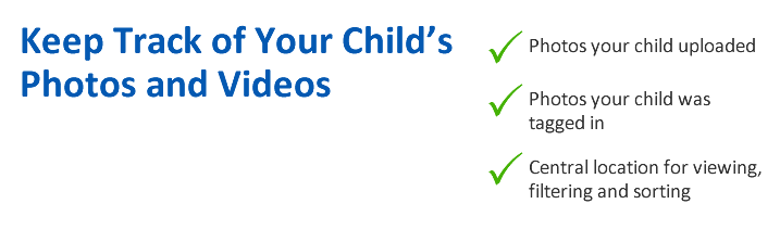 Keep track of your child's photos and videos